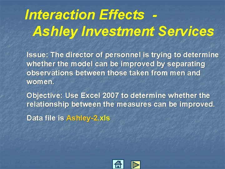 Interaction Effects Ashley Investment Services Issue: The director of personnel is trying to determine