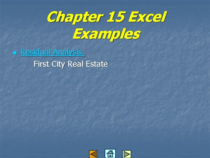Chapter 15 Excel Examples n Residual Analysis First City Real Estate