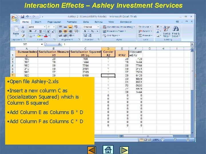 Interaction Effects – Ashley Investment Services • Open file Ashley-2. xls • Insert a