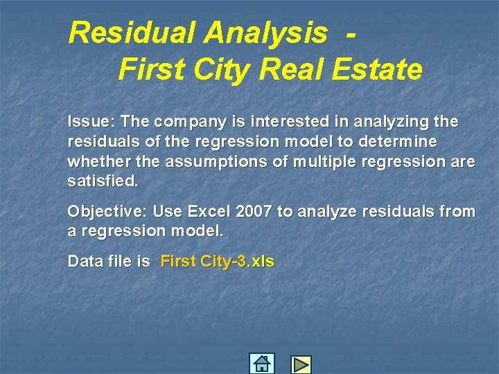 Residual Analysis First City Real Estate Issue: The company is interested in analyzing the