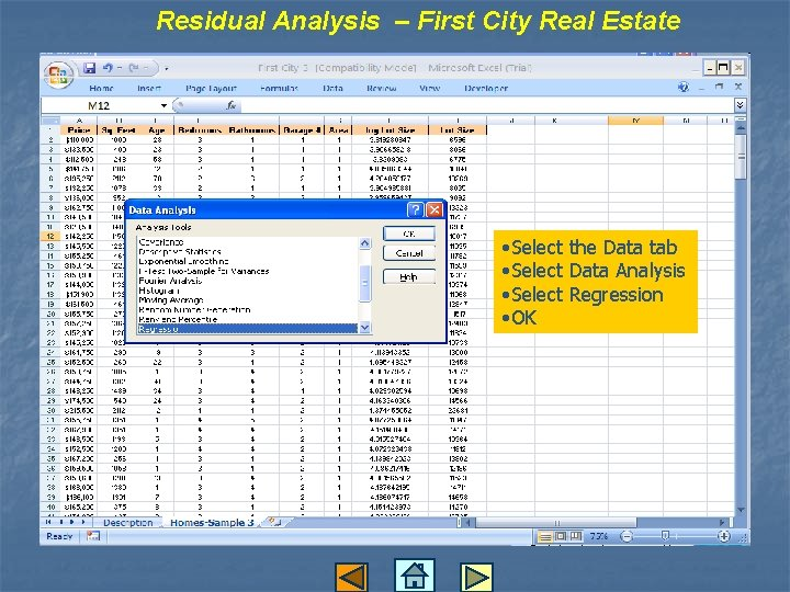 Residual Analysis – First City Real Estate • Select the Data tab • Select