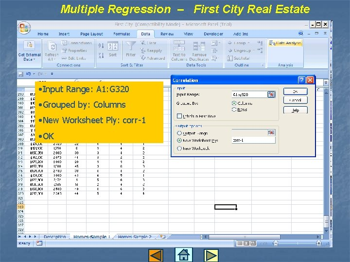 Multiple Regression – First City Real Estate • Input Range: A 1: G 320