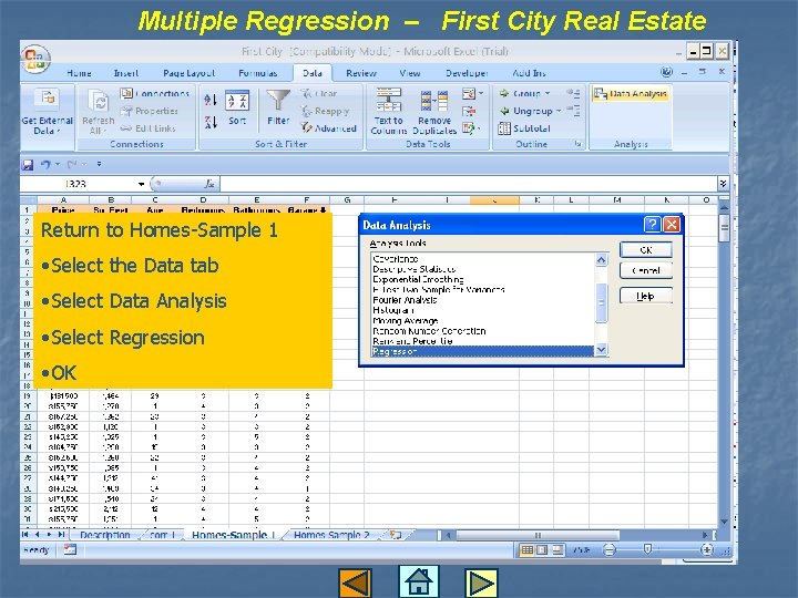 Multiple Regression – First City Real Estate Return to Homes-Sample 1 • Select the