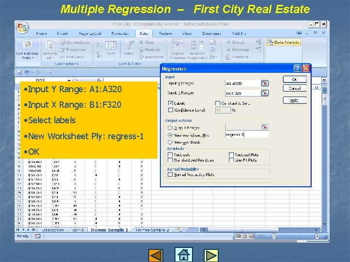 Multiple Regression – First City Real Estate • Input Y Range: A 1: A