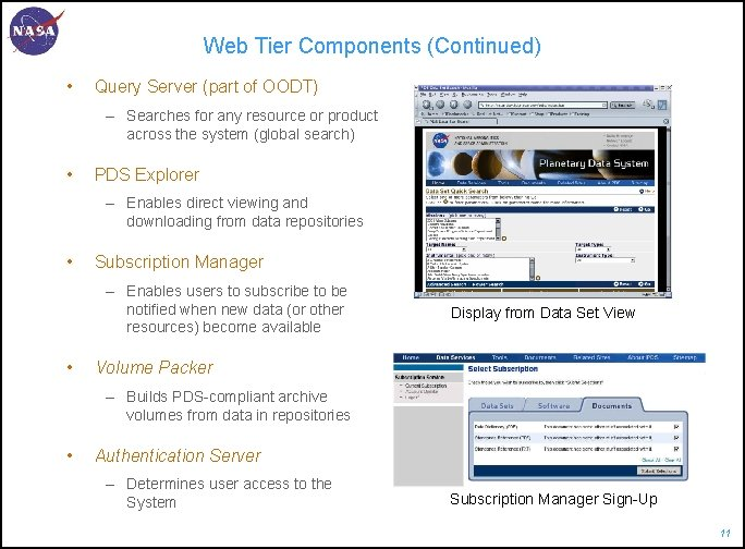 Web Tier Components (Continued) • Query Server (part of OODT) – Searches for any