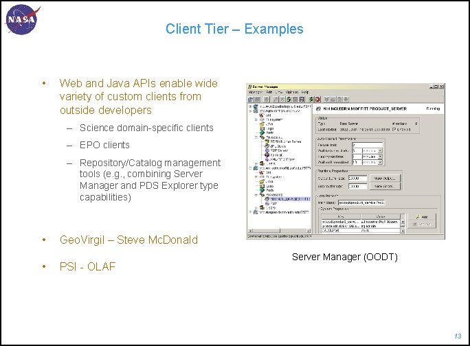 Client Tier – Examples • Web and Java APIs enable wide variety of custom