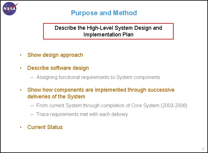 Purpose and Method Describe the High-Level System Design and Implementation Plan • Show design