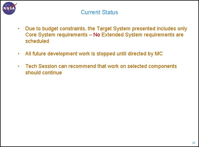 Current Status • Due to budget constraints, the Target System presented includes only Core