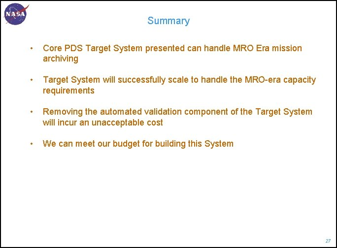 Summary • Core PDS Target System presented can handle MRO Era mission archiving •