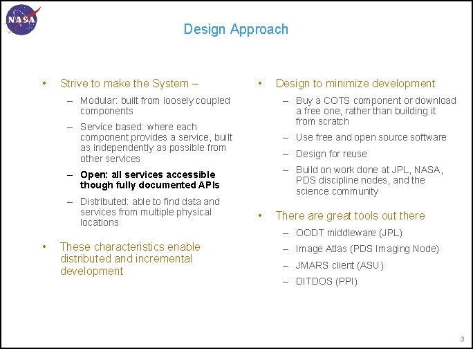 Design Approach • Strive to make the System – • – Modular: built from