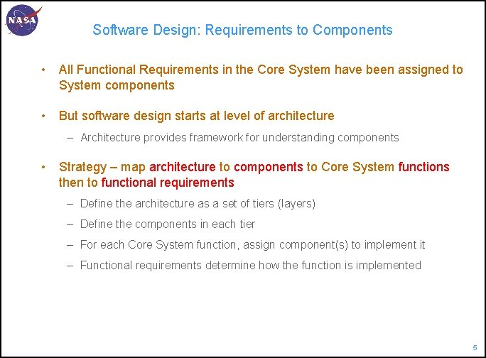 Software Design: Requirements to Components • All Functional Requirements in the Core System have