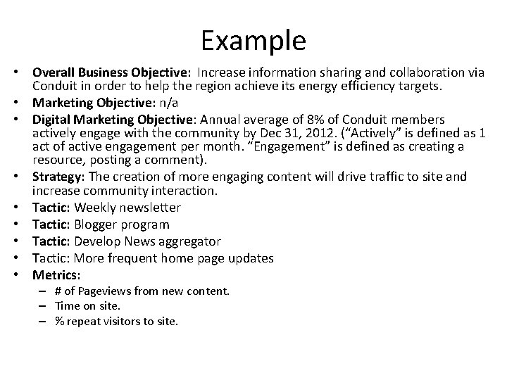 Example • Overall Business Objective: Increase information sharing and collaboration via Conduit in order