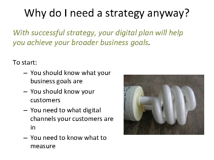 Why do I need a strategy anyway? With successful strategy, your digital plan will