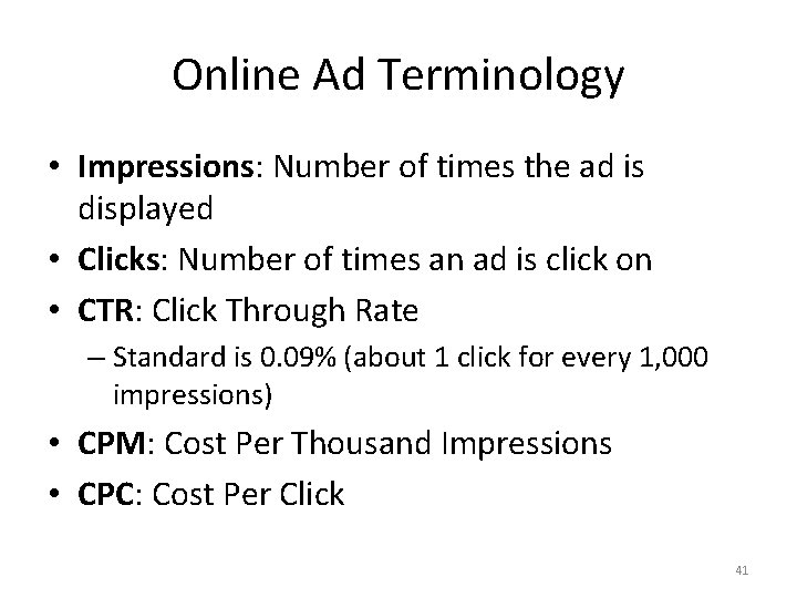 Online Ad Terminology • Impressions: Number of times the ad is displayed • Clicks: