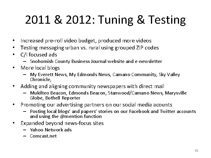 2011 & 2012: Tuning & Testing • Increased pre-roll video budget, produced more videos