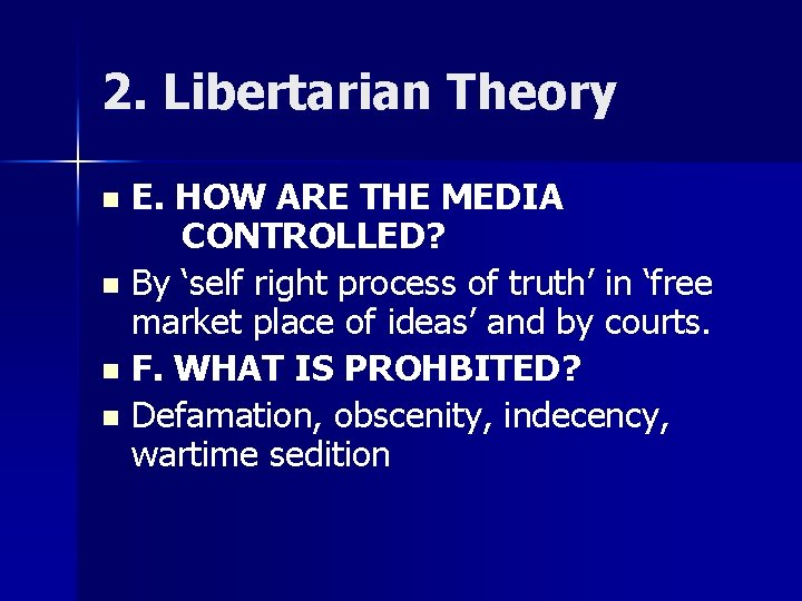 2. Libertarian Theory E. HOW ARE THE MEDIA CONTROLLED? n By 'self right process