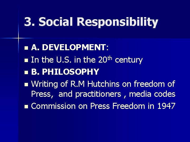 3. Social Responsibility A. DEVELOPMENT: n In the U. S. in the 20 th