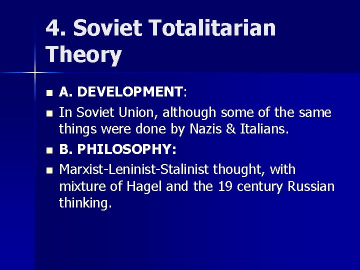 4. Soviet Totalitarian Theory n n A. DEVELOPMENT: In Soviet Union, although some of