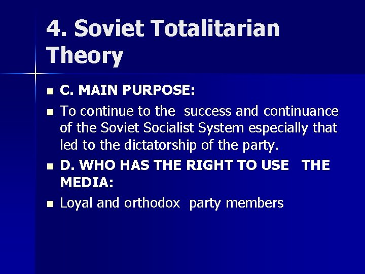 4. Soviet Totalitarian Theory n n C. MAIN PURPOSE: To continue to the success