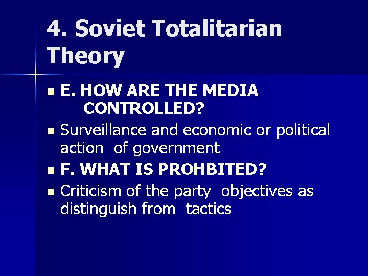 4. Soviet Totalitarian Theory E. HOW ARE THE MEDIA CONTROLLED? n Surveillance and economic