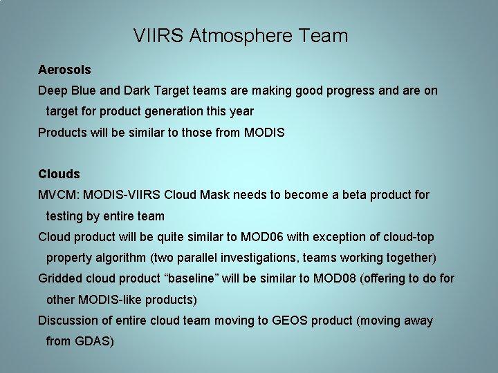 VIIRS Atmosphere Team Aerosols Deep Blue and Dark Target teams are making good progress