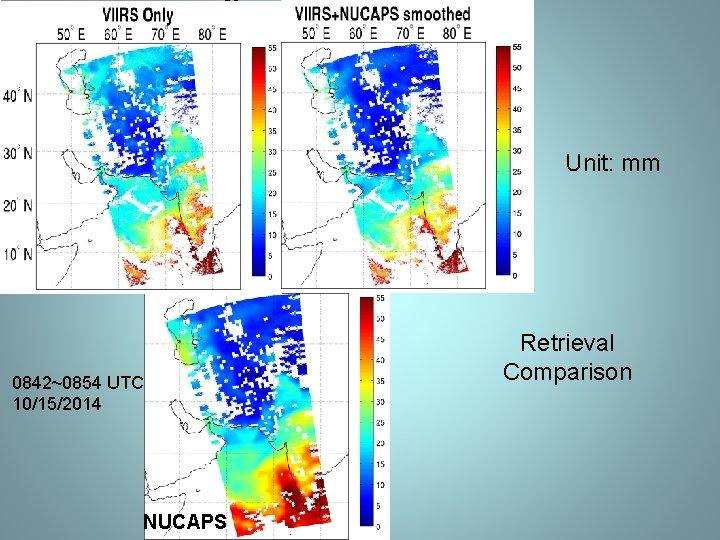 Retrieval comparison Unit: mm 0842~0854 UTC 10/15/2014 NUCAPS Retrieval Comparison