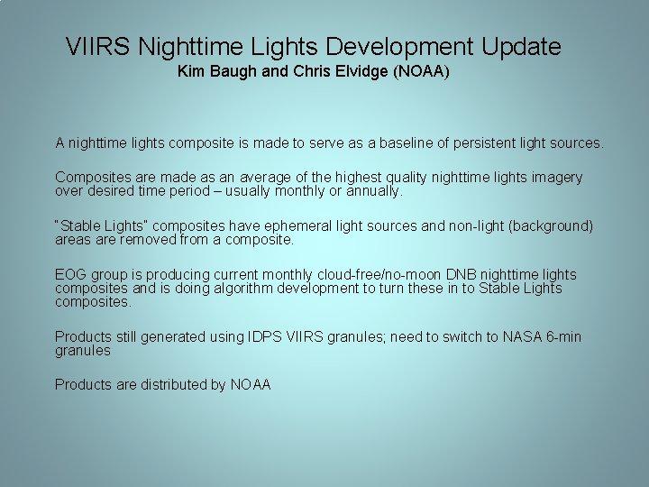 VIIRS Nighttime Lights Development Update Kim Baugh and Chris Elvidge (NOAA) A nighttime lights