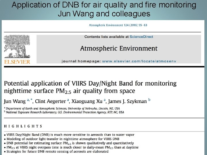 Application of DNB for air quality and fire monitoring Jun Wang and colleagues