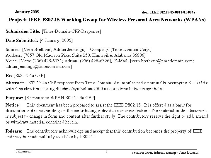 January 2005 doc. : IEEE 802. 15 -05 -0013 -01 -004 a Project: IEEE