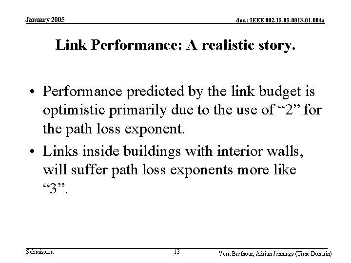 January 2005 doc. : IEEE 802. 15 -05 -0013 -01 -004 a Link Performance: