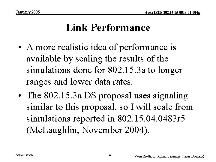January 2005 doc. : IEEE 802. 15 -05 -0013 -01 -004 a Link Performance