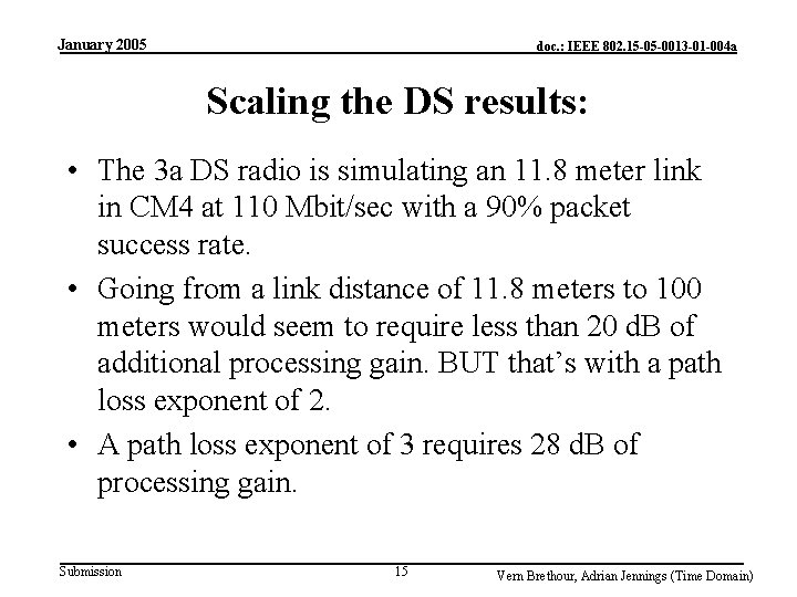 January 2005 doc. : IEEE 802. 15 -05 -0013 -01 -004 a Scaling the