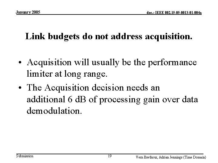 January 2005 doc. : IEEE 802. 15 -05 -0013 -01 -004 a Link budgets
