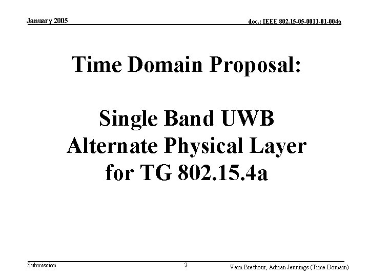 January 2005 doc. : IEEE 802. 15 -05 -0013 -01 -004 a Time Domain