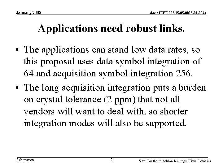 January 2005 doc. : IEEE 802. 15 -05 -0013 -01 -004 a Applications need