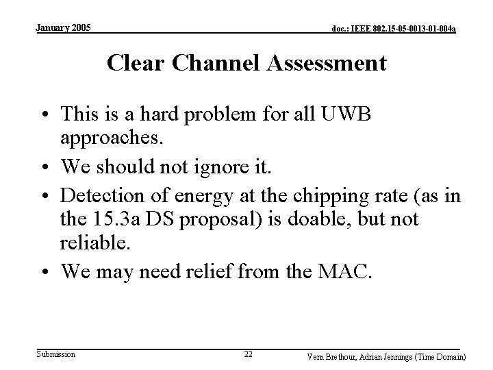January 2005 doc. : IEEE 802. 15 -05 -0013 -01 -004 a Clear Channel