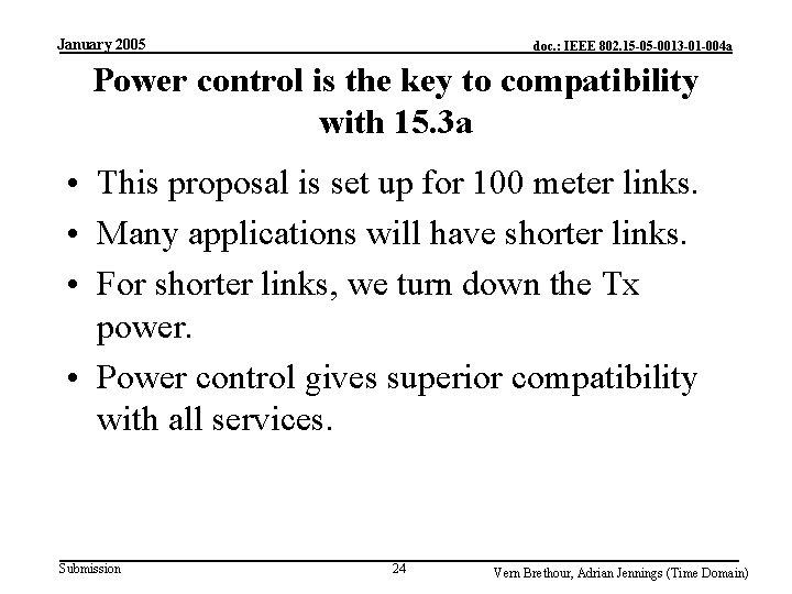 January 2005 doc. : IEEE 802. 15 -05 -0013 -01 -004 a Power control