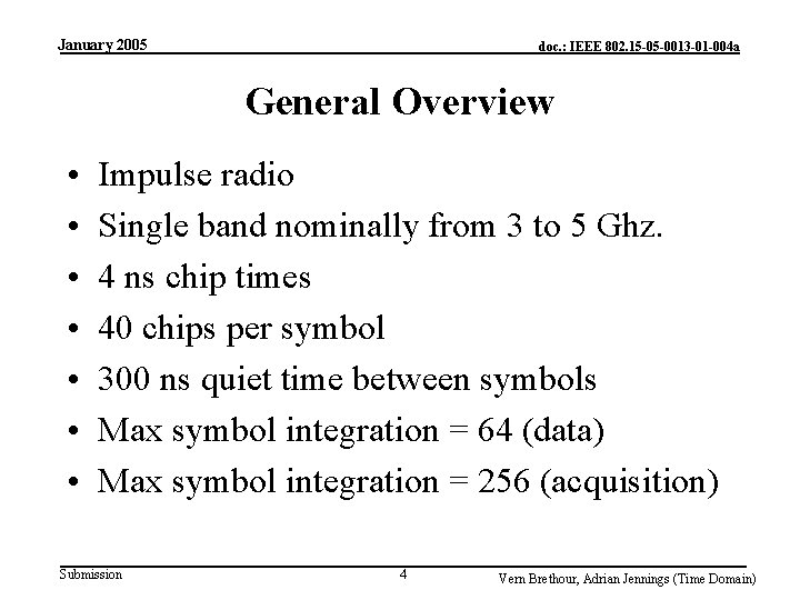 January 2005 doc. : IEEE 802. 15 -05 -0013 -01 -004 a General Overview