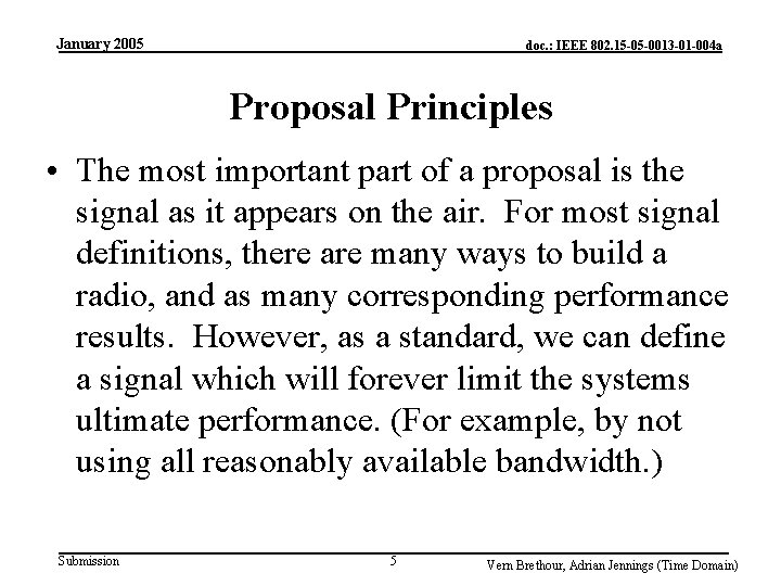 January 2005 doc. : IEEE 802. 15 -05 -0013 -01 -004 a Proposal Principles