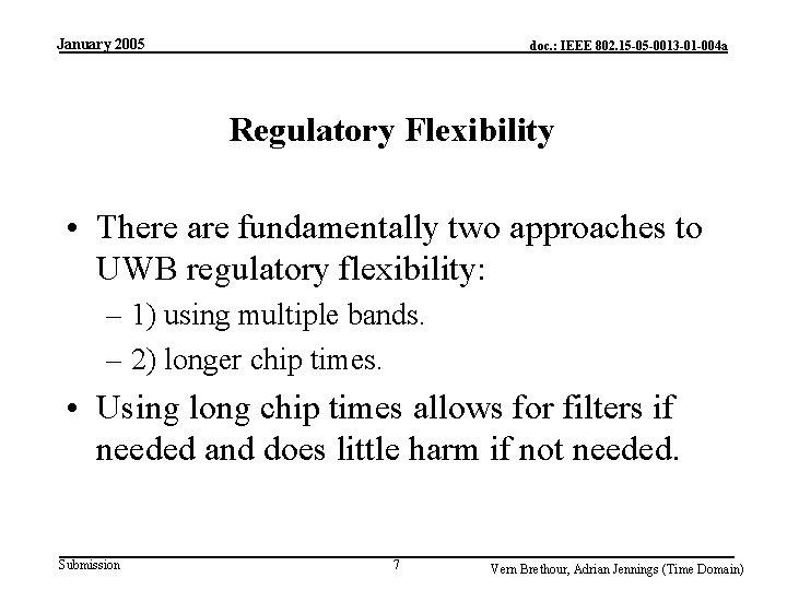 January 2005 doc. : IEEE 802. 15 -05 -0013 -01 -004 a Regulatory Flexibility