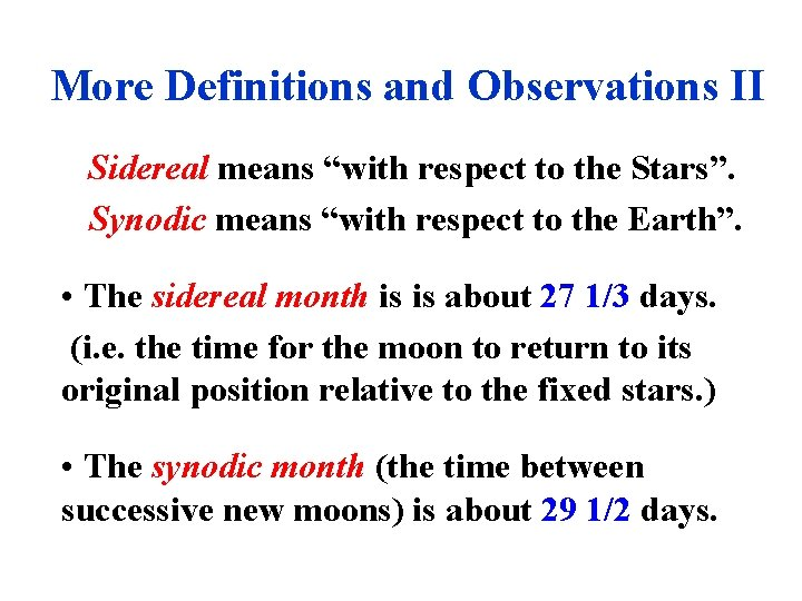 """More Definitions and Observations II Sidereal means """"with respect to the Stars"""". Synodic means"""