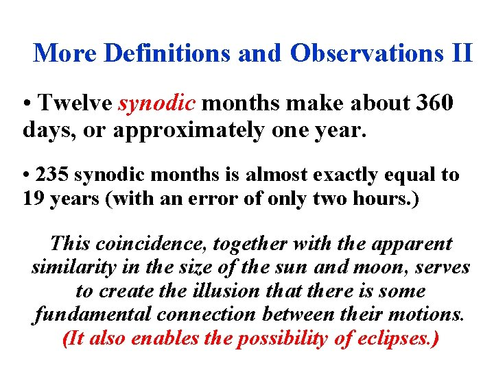 More Definitions and Observations II • Twelve synodic months make about 360 days, or