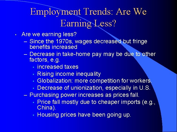 Employment Trends: Are We Earning Less? • Are we earning less? – Since the