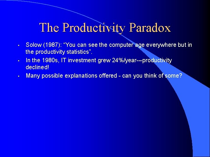 """The Productivity Paradox • • • Solow (1987): """"You can see the computer age"""
