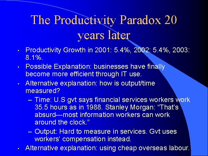 The Productivity Paradox 20 years later • • Productivity Growth in 2001: 5. 4%,