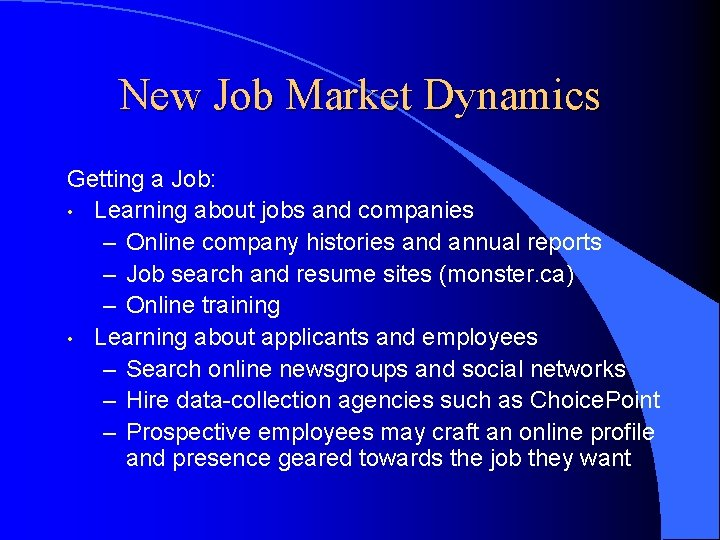 New Job Market Dynamics Getting a Job: • Learning about jobs and companies –