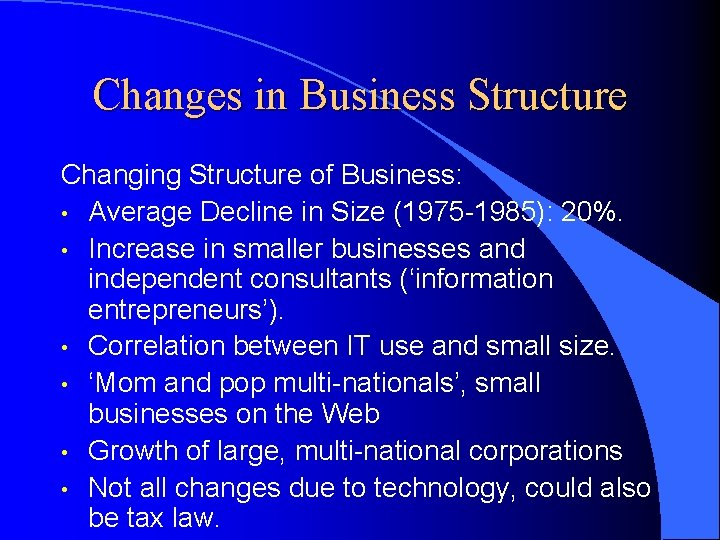 Changes in Business Structure Changing Structure of Business: • Average Decline in Size (1975