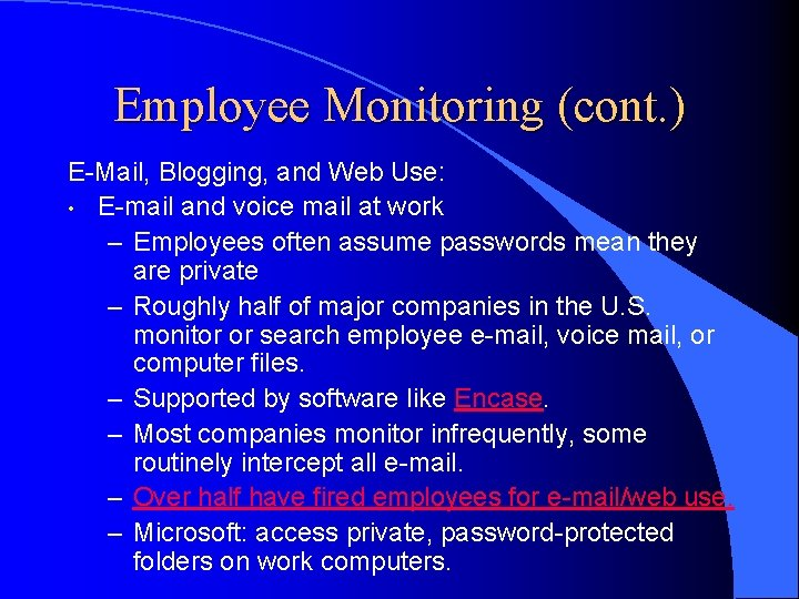 Employee Monitoring (cont. ) E-Mail, Blogging, and Web Use: • E-mail and voice mail