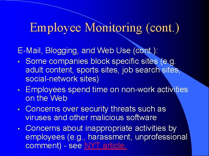 Employee Monitoring (cont. ) E-Mail, Blogging, and Web Use (cont. ): • Some companies