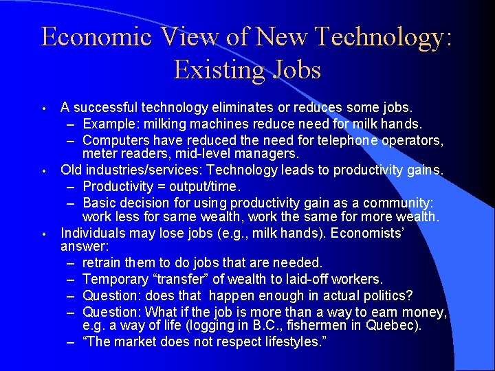 Economic View of New Technology: Existing Jobs • • • A successful technology eliminates